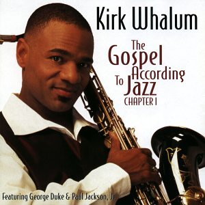 Kirk Whalum - The Gospel According to Jazz: Chapter 2 - Zortam Music