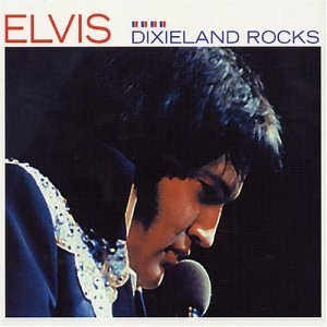 Elvis Presley - DIXIELAND ROCKS - Zortam Music