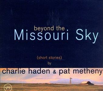 Charlie Haden / Pat Metheny - Beyond The Missouri Sky (Short Stories) - Zortam Music