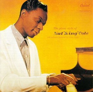 Nat King Cole - The Piano Style of Nat King Cole - Zortam Music