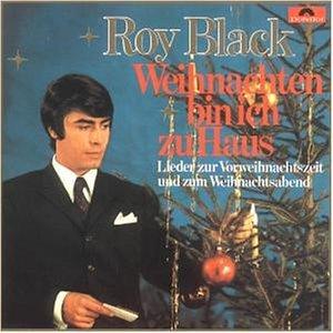 Roy Black - Weihnachten Bin Ich zu Haus - Zortam Music