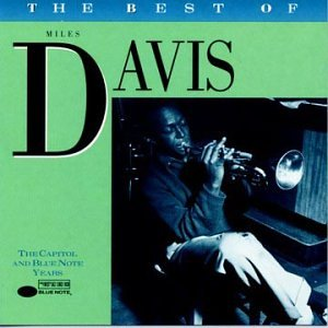 Miles Davis - The Best Of The Capitol/Blue Note Years - Zortam Music