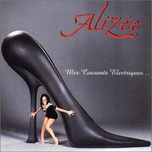 Alizée - Mes courants électriques... - Zortam Music