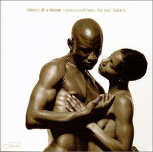 Pieces of a Dream - Sensual Embrace: The Soul Ballads - Zortam Music