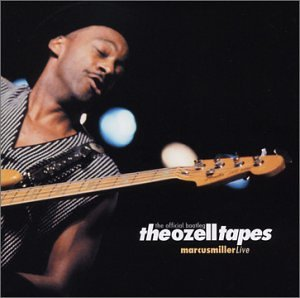Marcus Miller - The Ozell Tapes: The Official Bootleg Disc 2 - Zortam Music