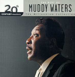 Muddy Waters - 20th Century Masters: The Best Of Muddy Waters (Millennium Collection) - Zortam Music