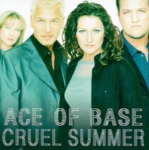 Ace of Base - Cruel Summer - Zortam Music