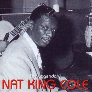 Nat King Cole - The Legendary Nat King Cole - Zortam Music