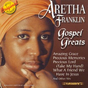 Aretha Franklin - Gospel Greats - Zortam Music
