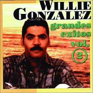 Willie Gonzalez - Grandes Exitos, Vol. 2 - Zortam Music