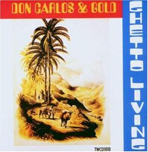 Don Carlos & Gold - Ghetto Living - Zortam Music