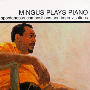 Mingus Plays Piano