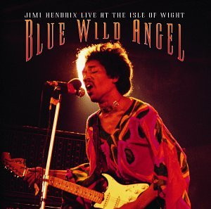 Jimi Hendrix - Blue Wild Angel: Jimi Hendrix Live at the Isle of Wight - Zortam Music