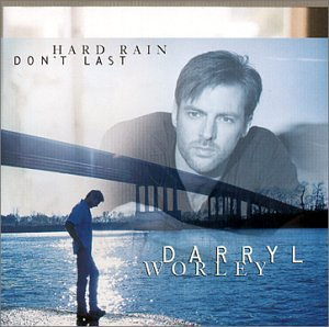 Hard Rain Don't Last by Darryl Worley album cover