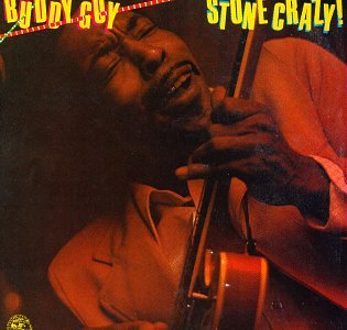 Buddy Guy - Stone Crazy! - Zortam Music