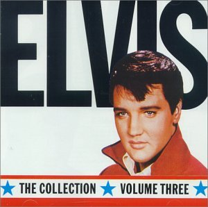 Elvis Presley - Collection, Vol. 3 - Zortam Music