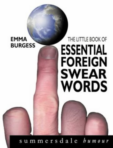 The Little Book of Essential Foreign Swearwords (Summersdale Humour)