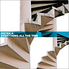 Pieter K / Everything All the Time
