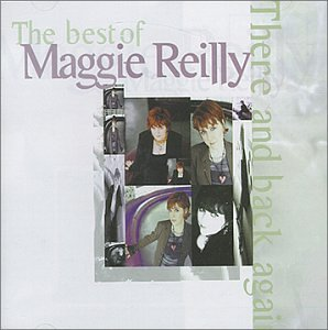 Maggie Reilly - The Best of Maggie Reilly: There and Back Again - Zortam Music