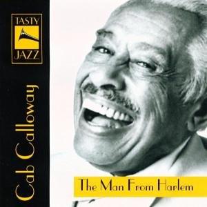 CAB CALLOWAY - The Man From Harlem - Zortam Music