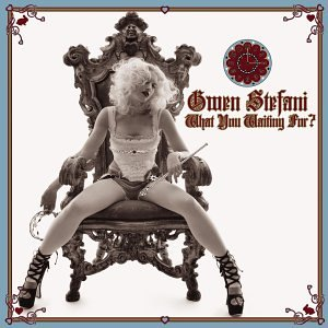 Gwen Stefani - What You Waiting for - Zortam Music