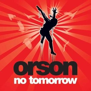Orson - No Tomorrow - Zortam Music