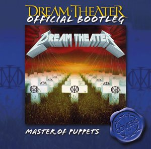Dream Theater - Master Of Puppets [Official Bootleg] - Zortam Music