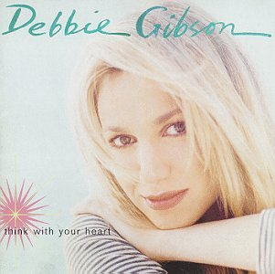 DEBBIE GIBSON - Think With Your Heart - Zortam Music