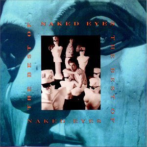 Naked Eyes - Best of Naked Eyes, The - Zortam Music