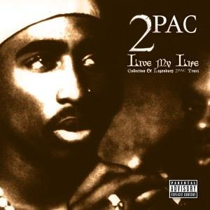 2pac - Live My Life (Collect.of Legendary 2pac Traxx) - Zortam Music