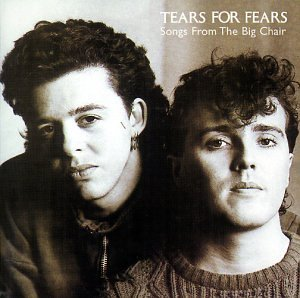 Tears For Fears - Songs From The Big Chair (Dig. Remastered) - Zortam Music