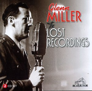 GLENN MILLER - The Best of the Lost Recordings & Secret Broadcasts - Zortam Music