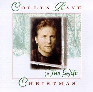 COLLIN RAYE - Christmas: Gift - Zortam Music