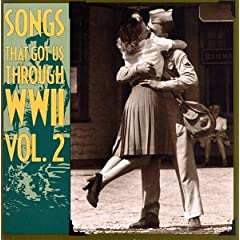 Songs That Got Us Through WW2, Vol. 2