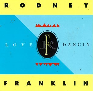 Rodney Franklin - Love Dancin - Zortam Music