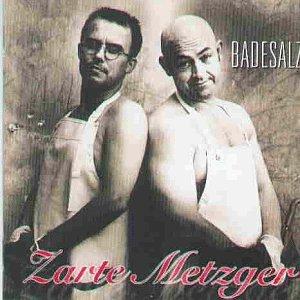 Badesalz - Zarte Metzger - Zortam Music