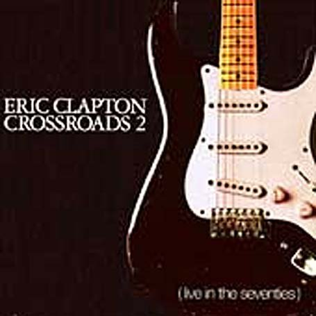 Eric Clapton - Crossroads 2: Live in the Seventies Disc 4 - Zortam Music