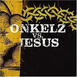 Böhse Onkelz - Onkelz vs. Jesus - Zortam Music