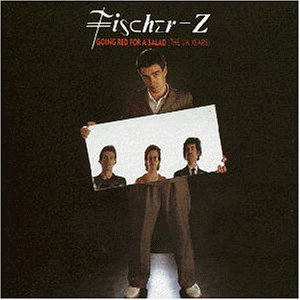 Fischer Z - Going Red For A Salad (The UA Years) - Zortam Music