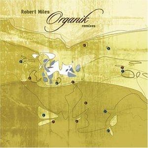 Robert Miles - Organik - Zortam Music