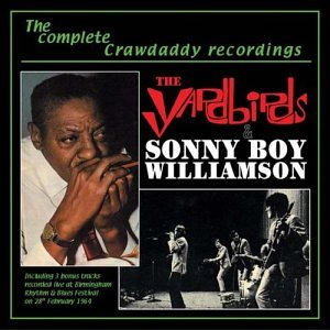 Sonny Boy Williamson & the Yardbirds: Complete Crawdaddy Recordings