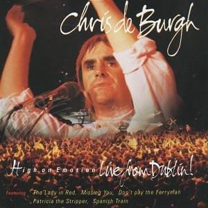 Chris De Burgh - High On Emotion (Live From Dublin) - Zortam Music