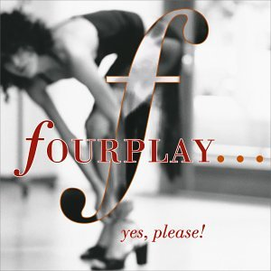 Fourplay - Yes, Please - Zortam Music