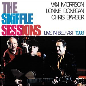 Van Morrison - The Skiffle Sessions - Live In Belfast - Zortam Music