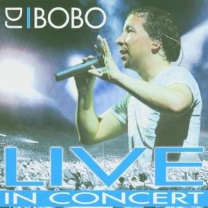 DJ Bobo - Live in Concert - Zortam Music