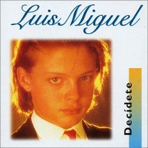 Luis Miguel - Decídete - Zortam Music