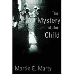 The Mystery of the Child (Religion, Marriage, and Family)