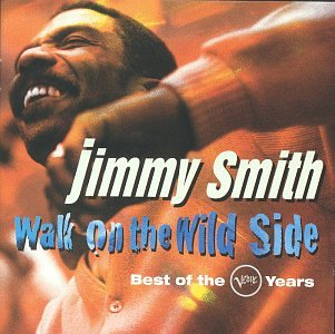 Jimmy Smith - Walk on the Wild Side: The Best of the Verve Years - Zortam Music