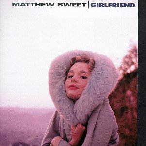 MATTHEW SWEET - Girlfriend Lyrics - Zortam Music