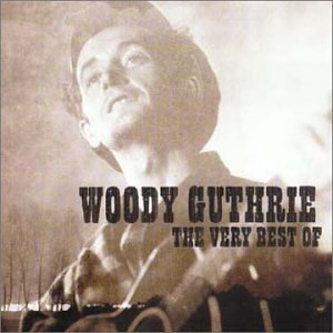 Woody Guthrie - Very Best of Woody Guthrie - Zortam Music